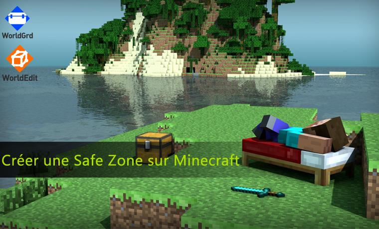 Comment créer une safe zone sur Minecraft