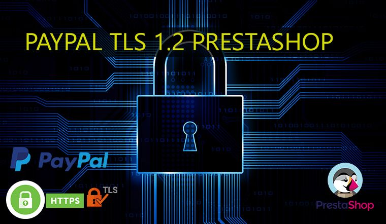 CORRECTION PAYPAL TLS 1.2 SOUS PRESTASHOP 1.6